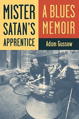 Mister Satan's Apprentice By Gussow, Adam